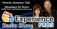 The Experience Pros Radio Show air M-F from 10-Noon on AM 560 KLZ