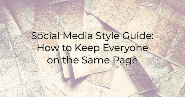 Social Media Style Guide: How to Keep Everyone on the Same Page
