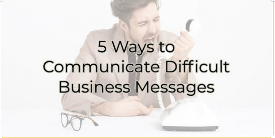 5 Ways to Communicate Difficult Messages