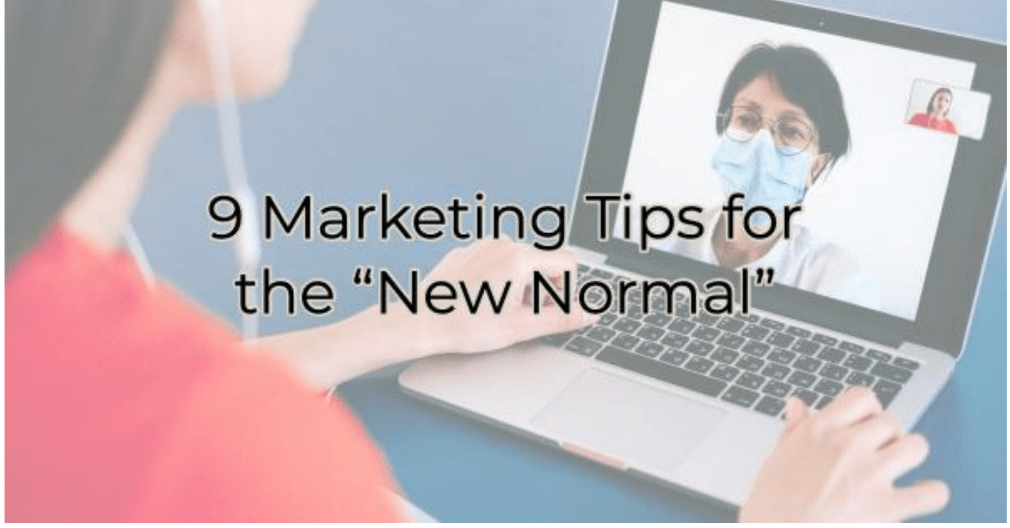 """Marketing Tips for the """"Normal for Now"""""""