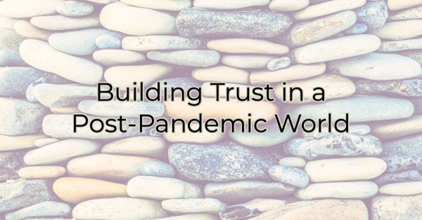 Image for Building Trust in a Post-Pandemic World