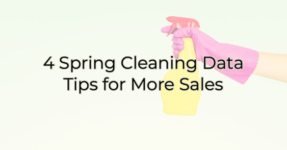 Image for Four Spring Cleaning Data Tips For More Sales