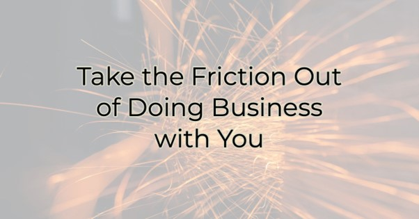 Image for Take the Friction Out of Doing Business with You