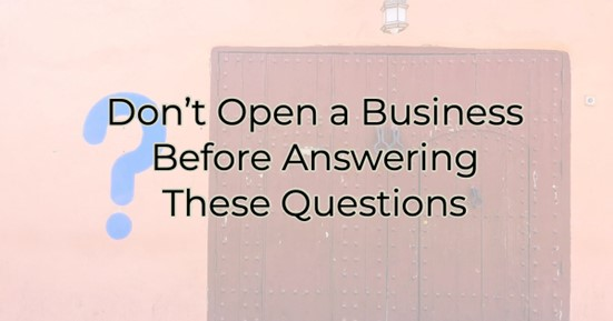 Image for Don't Open a Business Before Answering These Questions