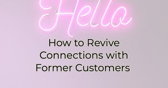 Image for How to Revive Connections with your Former Livingston Parish Customers