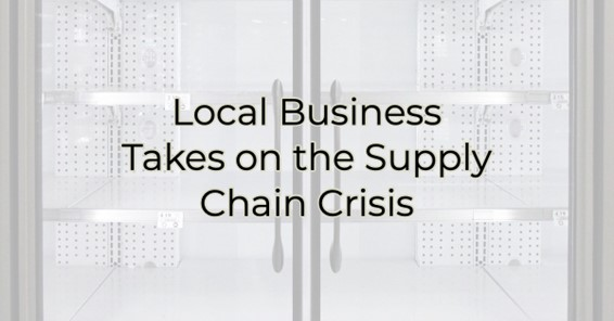 Image for Livingston Parish Local Businesses Should Start Thinking About The Supply Chain Crisis