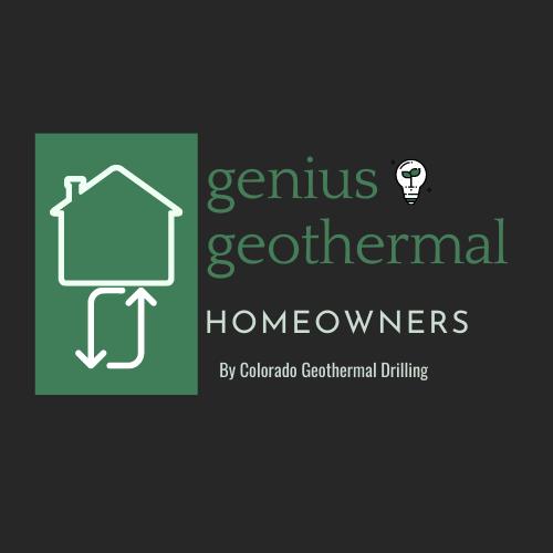 Genius Geothermal Homeowners by Colorado Geothermal Drilling