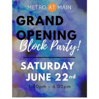 Metro at Main Grand Opening Block Party