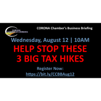 Corona Chamber Business Briefing, HELP STOP THESE 3 BIG TAX HIKES - 08.12.20