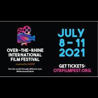 Join us for the 2021 Over-the-Rhine International Film Festival