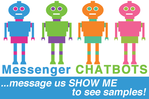 Message us SHOW ME on Facebook to see chatbot samples