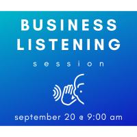 Business Listening Session