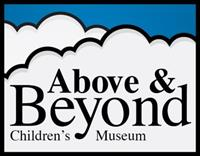 Above & Beyond Children's Museum Reopens today!