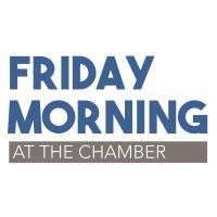 Friday Morning At The Chamber