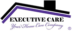 EXECUTIVE CARE HOME HEALTH