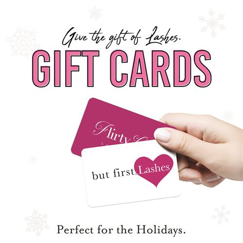 Give the gift of beautiful lashes any time of year! Flirty Girl gift cards are the perfect gifts for every age, event, or occasion.