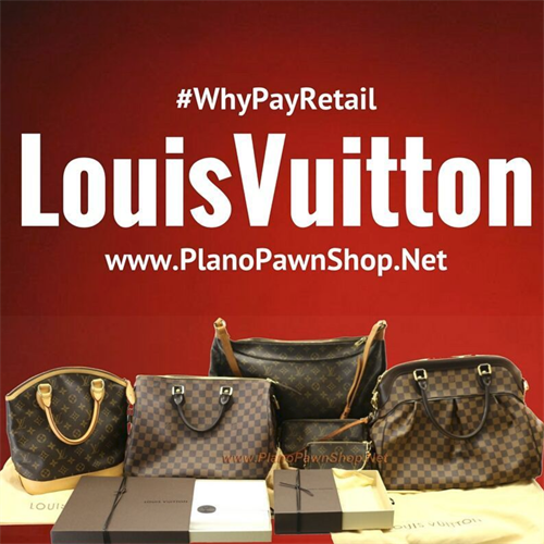 Plano Pawn Shop buys, sells, & makes cash loans on Louis Vuitton handbags