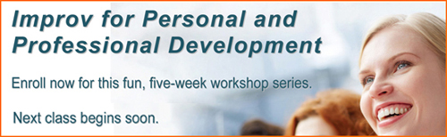 Improv for Personal and Professional Development (IPPD) 5-week workshops