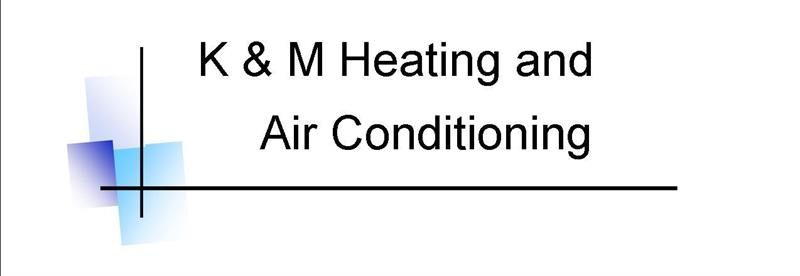 K&M Heating and Air Conditioning