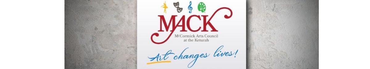 MACK- McCormick Arts Council at the Keturah