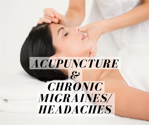 Acupuncture for Chronic Migraines/Headaches