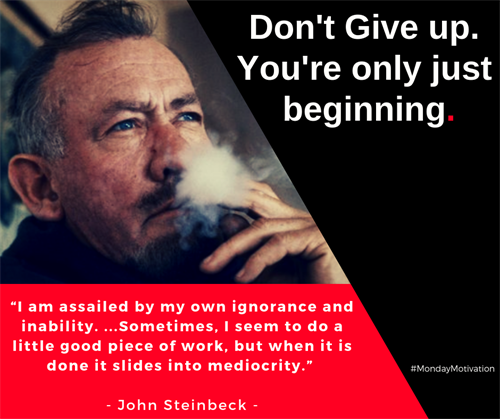 What would the world be like if Steinbeck had given in to his self doubt?
