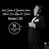 Frank Sinatra & Standards Feature: Maine's Own Ryan B. Hebert