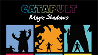 CATAPULT: Magic Shadows!
