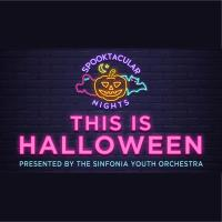 """Thursday, October 28th Spooktacular Nights """"This is Halloween"""" Performance: Sinfonia"""