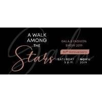 A Walk Among the Stars: 30th Anniversary Gala & Fashion Show