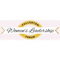 Fullerton Women's Leadership Forum