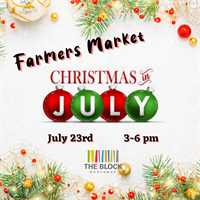 Christmas in July  Farmers Market @ The Block Northway