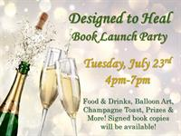 Designed to Heal Book Launch Party!