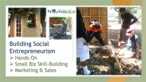YouthBuild is building a social entrepreneur program selling town sheds.