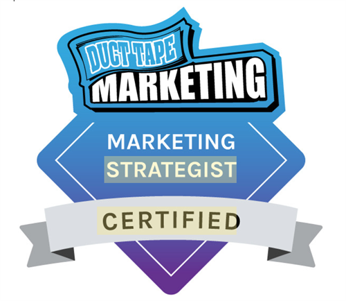 We are proud to announce our new Marketing Strategist Certification in the Duct Tape Marketing Consultant Network. May 2020