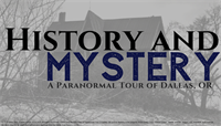 History and Mystery Paranormal Tour of Dallas Oregon