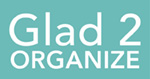 Glad 2 Organize, Inc.