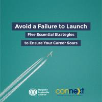 Avoid a Failure to Launch… Five Essential Strategies to Ensure Your Career Soars