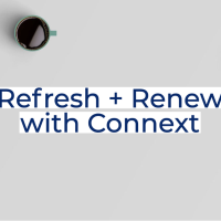 Refresh + Renew with Connext