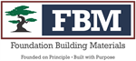 Foundation Building Materials (FBM)