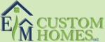 E/M Custom Homes, LLC