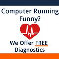 Computer running funny? We offer FREE Diagnostics