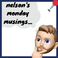 Nelson's Monday Musings for January 20, 2020