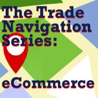 Trade Navigation Webinar Series: eCommerce - Journey for Kentucky Companies