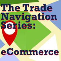 Trade Navigation Webinar Series: eCommerce - Leveraging online platforms & website