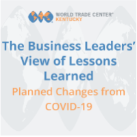 The Business Leaders' View of Lessons Learned and Planned Changes from COVID-19