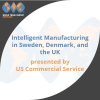 Manufacturing in Sweden, Denmark, UK Markets - US Commercial Service
