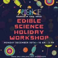Holiday Program - 2019 - Dec 30 - Edible Science