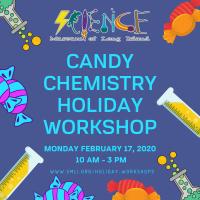 Holiday Program - 2020 - Feb 17 - Candy Chemistry