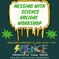Holiday Program - 2020 - Feb 19 - MESSing With Science